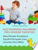 600 Primeras Palabras Más Usadas Tarjetas Bebe Bilingüe Vocabulario Español Portugués Libro Infantiles Para Niños