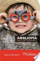 Ambliopía desde la optometría pediátrica