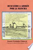 Buscando a Azorín por La Mancha