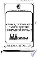 CAMINA, colombiano, camina que tus hermanos te esperan!
