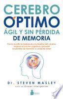 Cerebro óptimo, ágil y sin pérdida de memoria