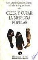 Creer y curar: la medicina popular