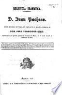 D. Juan Pacheco. Drama histórico en verso, en tres actos y epílogo, etc. [In verse.]