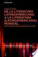 De la literatura latinoamericana a la literatura (latinoamericana) mundial