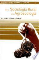 DE LA SOCIOLOGÍA RURAL A LA AGROECOLOGÍA