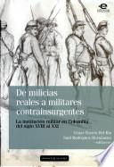 De milicias reales a militares contrainsurgentes
