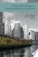 Desarrollo urbano y metropolitano en México