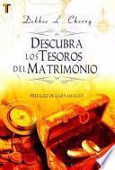 Descubra los Tesoros del Matrimonio = Discovering the Treasure of Marriage