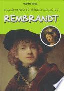 Descubriendo El Mágico Mundo de Rembrandt
