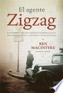 El agente Zigzag : la verdadera historia de Eddie Chapman, el espía más asombroso de la Segunda Guerra Mundial