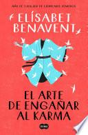 El arte de engañar al karma - Elísabet Benavent