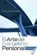 El Arte del Evangelismo Personal: Testificar de Jesus En Una Cultura Cambiante