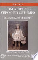 El inca Titu Cusi Yupanqui y su tiempo