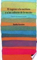 El ingreso a la escritura y a las culturas de lo escrito