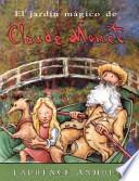 El jardín mágico de Claude Monet