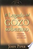El Legado Del Gozo Soberano/ The Legacy of Sovereing Joy
