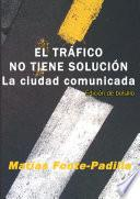 EL TRÁFICO NO TIENE SOLUCIÓN. Ed. bolsillo