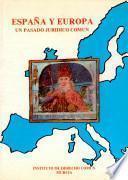 España y Europa, un pasado jurídico común