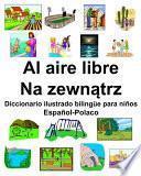 Español-Polaco Al aire libre/Na zewnątrz Diccionario ilustrado bilingüe para niños