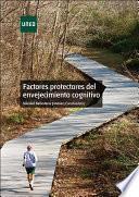 FACTORES PROTECTORES DEL ENVEJECIMIENTO COGNITIVO