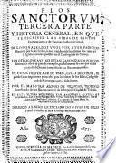 Flos sanctorum. Tercera parte. Y historia general, en que se escriven las vidas de los santos extravagantes y de varones ilustres en virtud... por el Maestro Alonso de Villegas,... en esta a ultima impression...