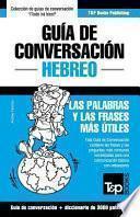 Guia de Conversacion Espanol-Hebreo y Vocabulario Tematico de 3000 Palabras