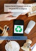 Higiene Facial y Corporal con el uso de productos ecológicos