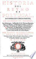 Historia del reyno de Portugal, dividida en cinco partes (etc.)