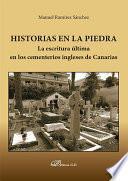 Historias en la Piedra. La escritura última en los cementerios ingleses de Canarias