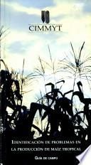 Identificación de problemas en la producción de maíz tropical