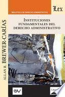 INSTITUCIONES FUNDAMENTALES DEL DERECHO ADMINISTRATIVO