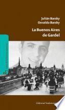 La Buenos Aires de Gardel