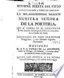 La Milagrosissima imagen Nuestra Señora de la Porteria ... ilustrada en tres sermones panegyricos, y tres solemnes sagrados novenarios