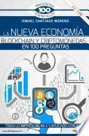La nueva economía blockchain y criptomonedas en 100 preguntas