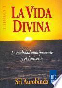 La Vida Divina/ the Life Divine