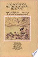 Los Ingenieros militares en España, siglo XVIII