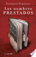 Los Nombres Prestados / Borrowed Names