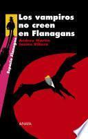 Los vampiros no creen en Flanagans