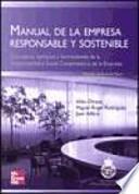 Manual de la Empresa Responsable y Sostenible. Conceptos y herramientas de la Responsabilidad Social Corporativa o de la Empresa