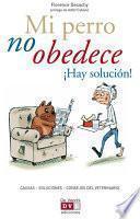 Mi perro no obedece ¡Hay solución!