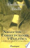 Negocios, corrupciones y política