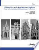 Neogótico en la arquitectura americana. Historia, restauración, reinterpretaciones y reflexiones (El)