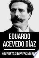 Novelistas Imprescindibles - Eduardo Acevedo Díaz
