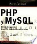 PHP y MySQL Domine el desarrollo de un sitio Web dinamico e interactivo