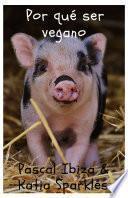 Por qué ser vegano