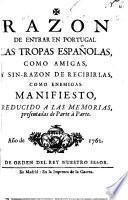 Razon de entrar en Portugal las tropas españolas, como amigas, y sin-razon de recibirlas, como enemigas