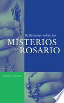 Reflexiones Sobre los Misterios del Rosario