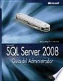 SQL Server 2008. Guía del Administrador