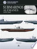 Submarinos alemanes 1939-1945 / German Submarines 1939-1945