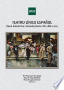 TEATRO LÍRICO ESPAÑOL. ÓPERA, DRAMA LÍRICO Y ZARZUELA GRANDE ENTRE 1868 Y 1925